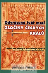 Odvrácená tvář moci Zločiny českých králů