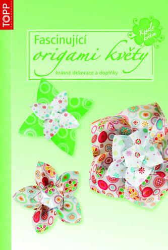 Fascinující origami květy - Dekorace stolu, bytové doplňky a další ozdoby - TOPP