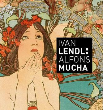 Alfons Mucha - Plakáty ze sbírky Ivana Lendla (anglická verze)