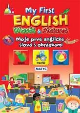 My first English Words & Pictures Moje prvé anglické slová s obrázkami