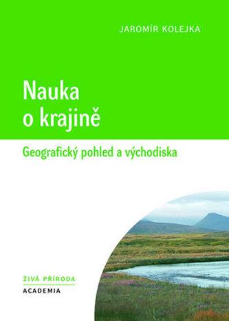 Nauka o krajině - Geografický pohled a východiska