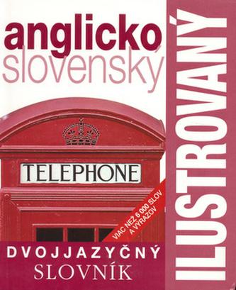 Ilustrovaný dvojjazyčný slovník anglicko slovenský