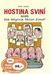 Hostina sviní aneb Kam emigruje Václav Klaus?