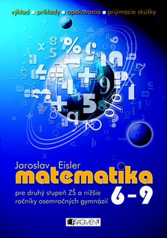 Matematika 6 - 9 pre druhý stupeň ZŠ a nižšie ročníky osemročných gymnázií