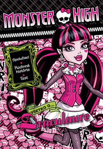Monster High Všetko o  Draculaure
