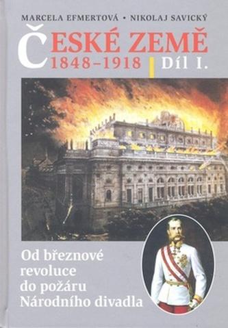 České země v letech 1848-1918 I. díl - Marcela Efmertová; Nikolaj Savický