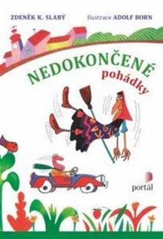 Nedokončené pohádky - Slabý Zdeněk K.