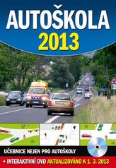 Autoškola 2013 + DVD, aktualizováno k 1.3.2013