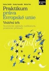 Praktikum práva Evropské unie Vnitřní trh
