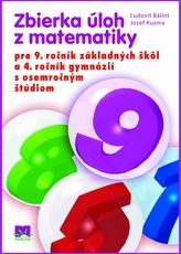 Zbierka úloh z matematiky pre 9. ročník a 4.ročník gymnázií s osemročným štúdiom