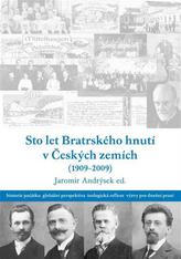 Sto let bratrského hnutí v Českých zemích (1909-2009)