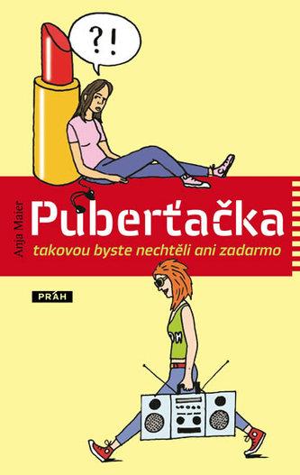 Puberťačka - takovou byste nechtěli ani zadarmo