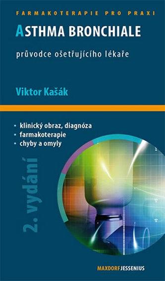 Asthma bronchiale - Průvodce ošetřujícího lékaře - 2. vydání - Viktor Kašák