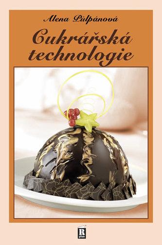 Cukrářská technologie - 2. vydání - Alena Půlpánová