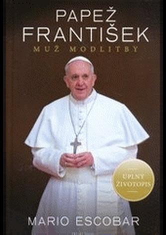 Papež František – muž modlitby