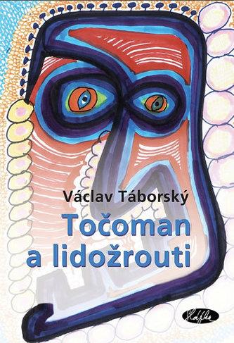 Točoman a lidožrouti - Václav Táborský