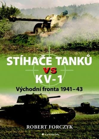 Stíhače tanků vs KV–1 - Východní fronta 1941-43 - Robert Forczyk