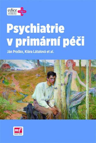 Psychiatrie v primární péči - Ján Praško