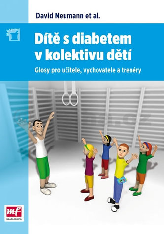 Dítě s diabetem v kolektivu dětí - Glosy pro učitele, vychovatele a trenéry