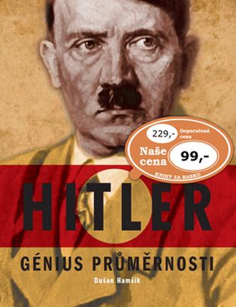 Génius průměrnosti - Adolf Hitler