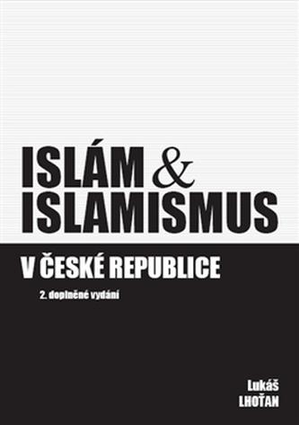 Islám & islamismus v České republice - 2. vydání