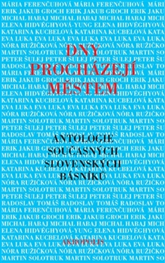 Dny procházejí městem - Antologie současných slovenských básníků
