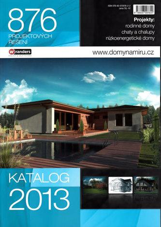 Domy na míru - Katalog 2013 - 876 projektových řešení