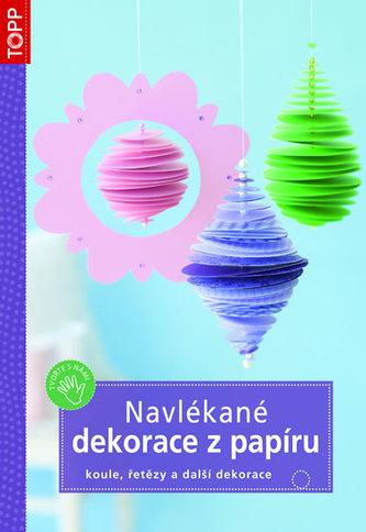 Navlékané dekorace z papíru - koule, řetězy a další dekorace -TOPP