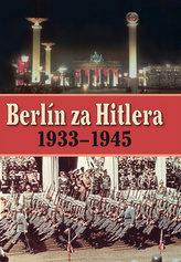 Berlín za Hitlera 1939 - 1945