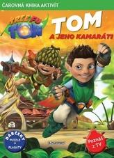Tom a jeho kamaráti