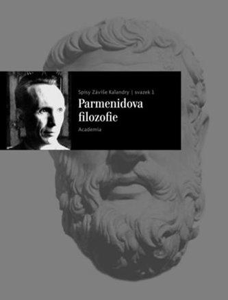 Parmenidova filozofie - Záviš Kalandra