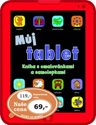 Můj tablet - Kniha s omalovánkami a samolepkami