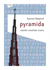 Pyramida - Portrét opuštěné utopie