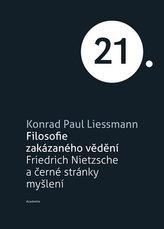 Filosofie zakázaného vědění - Friedrich Nietzsche a černé stránky myšlení