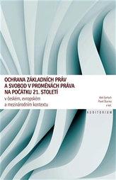 Ochrana základních práv a svobod v proměnách práva na počátku 21. století