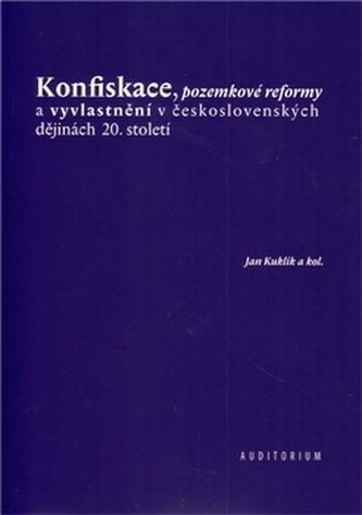Konfiskace, pozemkové reformy a vyvlastnění v československých dějinách 20. století