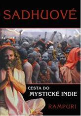 Sádhuové - Cesta do mystické Indie