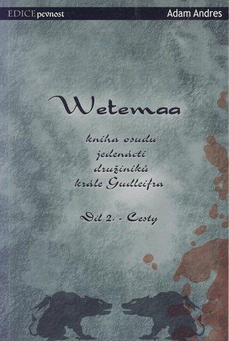 Wetemaa II: Cesty
