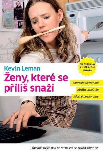 Ženy, které se příliš snaží - Kevin Leman