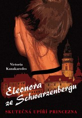 Eleonora ze Schwarzenbergu - Skutečná upíří princezna