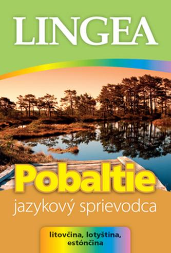 Pobaltie Jazykový sprievodca Litovčina, Lotyština Estónčina