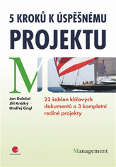 5 kroků k úspěšnému projektu - 22 šablon klíčových dokumentů a 3 kompletní reálné projekty