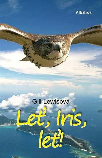 Leť, Iris, leť