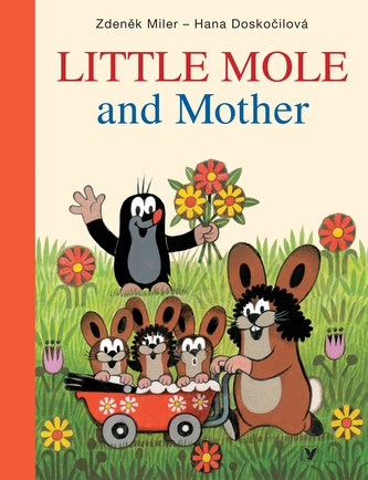 Little Mole and Mother - Zdeněk Miler, Hana Doskočilová