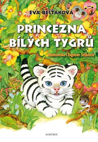 Princezna bílých tygrů - Eva Bešťáková