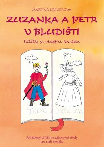 Zuzanka a Petr v bludišti  - Udělej si vlastní knížku