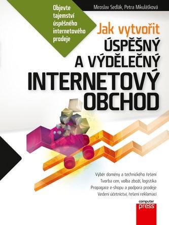 Jak vytvořit úspěšný a výdělečný internetový obchod