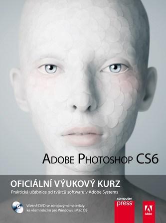 Adobe Photoshop CS6: Oficiální výukový kurz - Adobe Creative Team