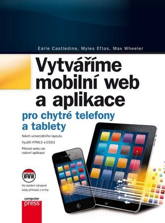 Vytváříme mobilní web a aplikace pro chytré telefony a tablety - Earle Castledine