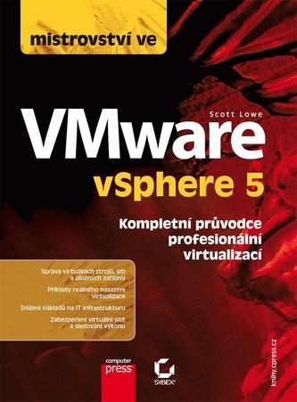 Mistrovství ve VMware vSphere 5 Kompletní průvodce profesionální virtualizací